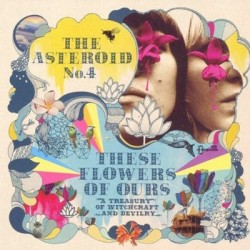 Asteroid No. 4 : These Flowers Of Ours (2-LP)