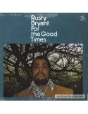 Bryant, Rusty : For the Good Times (LP)