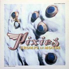 Pixies : Trompe Le Monde (LP)