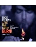 Eddie Roberts & The Fire Eaters ; Burn (LP)