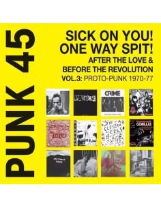 Punk 45 : Sick On You! One Way Spit! Vol. 3: Proto-Punk 1969-76 (2-LP)