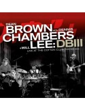 Brown, Dean With Dennis Chambers + Will Lee : DB III (LP + CD)