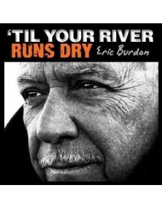 Burdon, Eric : 'Til Your River Runs Dry (LP)