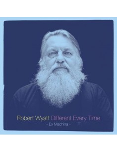Wyatt, Robert : Different Every Time Volume 1 - Ex Machina - (2-LP)