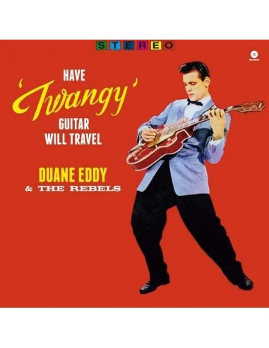 "Eddy, Duane & The Rebels : Have ""Twangy"" Guitar, Will Travel (LP)"