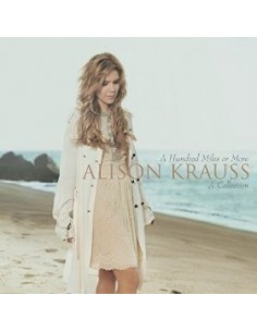 Krauss, Alison : A Hundred Miles Or More - A Collection (CD)