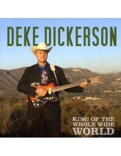 Dickerson, Deke : King Of The Whole Wide World (CD)