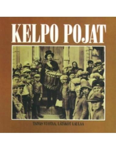 Kelpo Pojat : Taivas Vuotaa, Lätäköt Laulaa (LP)