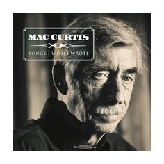 Curtis Mac : Songs I wish I wrote (CD)
