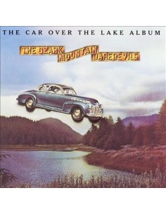 Ozark Mountain Daredevils: The Car over the Lake (LP)