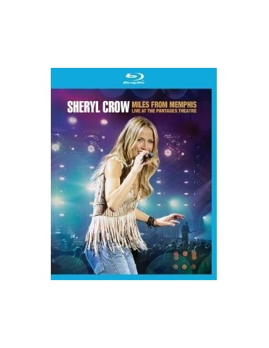 Crow, Sheryl : Miles From Memphis: Live At The Pantages Theatre (BR)