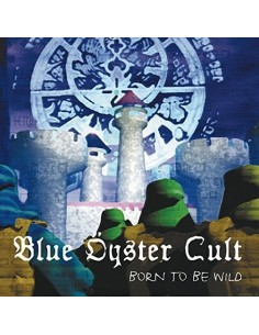 Blue Oyster Cult : Born To Be Wild: Live At Bond's International Casino, NYC 1981 (CD)