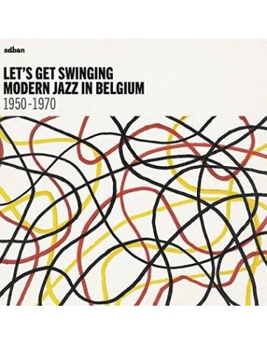 Let's Get Swinging - Modern Jazz In Belgium 1950-70 (2-LP)