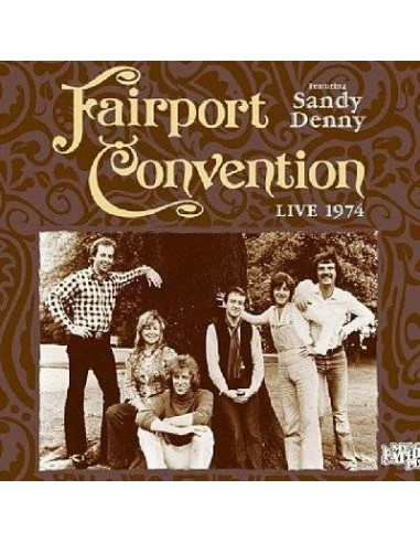 Fairport Convention feat. Sandy Denny : Live 1974 (CD)