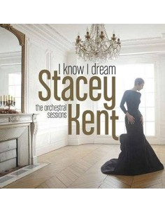 Kent, Stacey I Know I Dream - The Orchestral Sessions (2-LP)