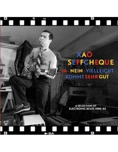 Xaõ Seffcheque : Ja Nein Vielleicht / Kommt sehr gut - A Selection Of Electronic Beats 1980-82 (LP)