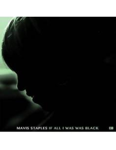 Staples, Mavis : If All I Was Was Black (LP)
