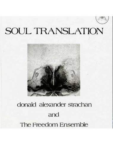Donald Alexander Strachan & The Freedom Ensemble : Soul Translation - A Spiritual Suite (LP)