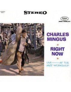Mingus, Charles : Right Now , LIve at the Jazz Workshop (LP)