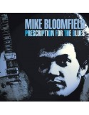 Bloomfield, Mike : Prescription for the Blues (CD)