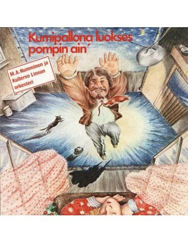 M. A. Numminen : Kumiapallona luokses pompin ain (LP)