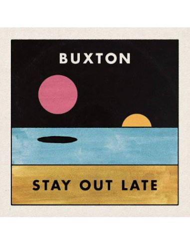 Buxton : Stay Out Late (LP)