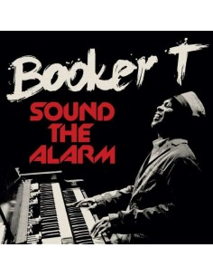 Booker T. : Sound The Alarm (LP)