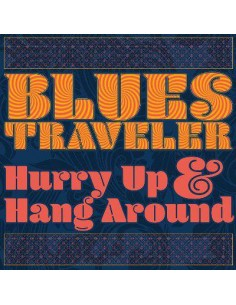 Blues Traveller : Hurry Up & Hang around (LP)