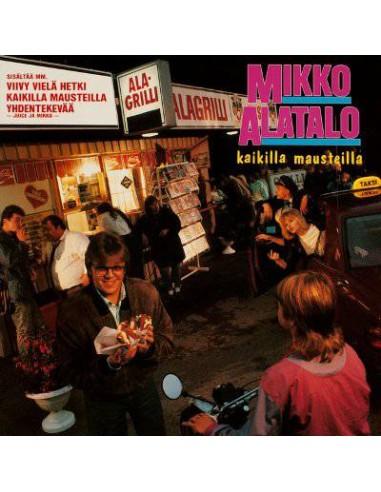 Alatalo, Mikko : Kaikilla Mausteilla (LP)