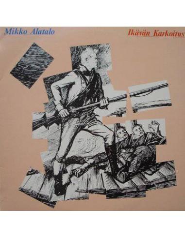 Alatalo, Mikko : Ikävän Karkoitus (LP)