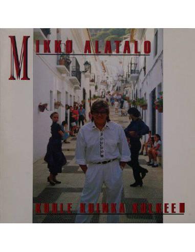 Alatalo, Mikko : Kuule Kuinka Kulkee (LP)