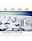 Saga : Pleasure & The Pain (CD)