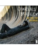 Bradley, Charles : No Time For Dreaming (LP)