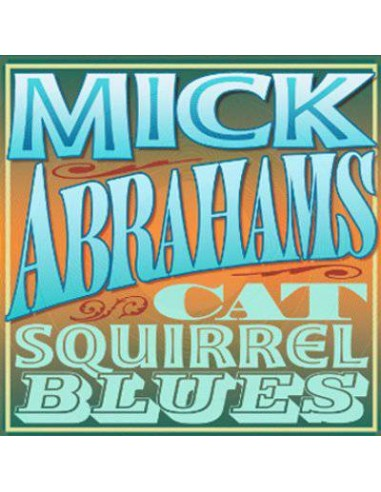 Abrahams, Mick : Cat Squirrel Blues (2-CD)
