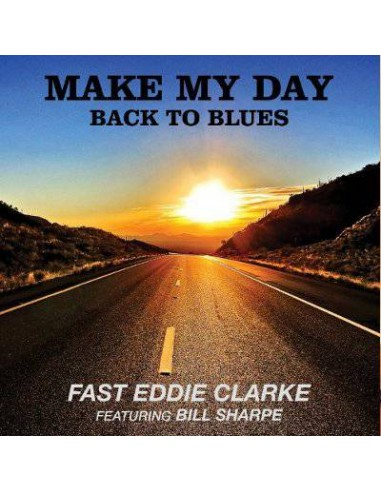 Clarke, Fast Eddie : Make My Day, Back To The Blues (CD)