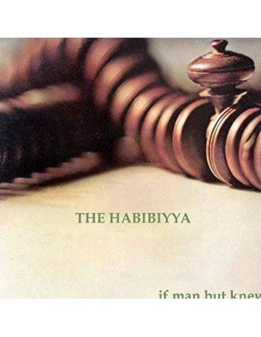 The Habibiyya : If a man but knew (CD)