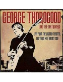 Thorogood, George And The Destroyers : Aladdin Theater, Las Vegas '95 (CD)