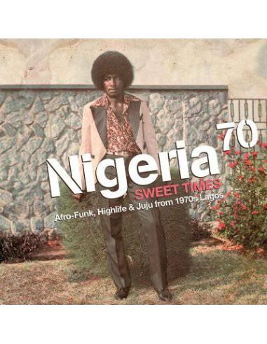 Nigeria 70 - Sweet Times: Afro-Funk, Highlife & Juju From 1970s Lagos (2-LP+CD)
