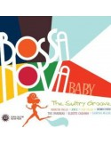Bossa Nova Baby - The Sultry Groove (2-CD)