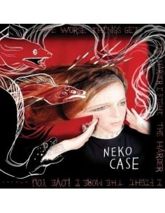 Case, Neko : The Worse Things Get, The Harder I Fight, The Harder I Fight, The More I Love You (CD)