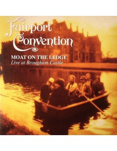Fairport Convention : Moat On The Ledge - Live At Broghton Castle (CD)