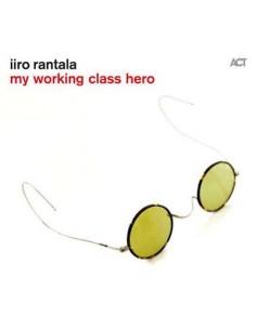 Rantala, Iiro : My Working Class Hero (CD)