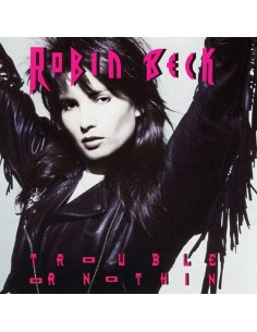 Beck, Robin : Trouble or nothin (LP)