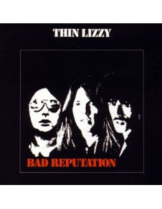 Thin Lizzy : Bad Reputation (CD)