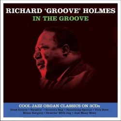 "Holmes, Richard ""Groove"" : In The Groove (3-CD)"