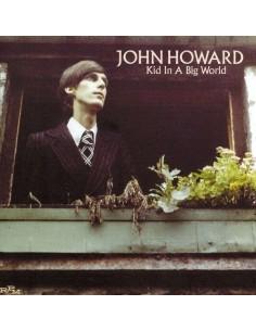 Howard, John : Kid In A Big World (CD)